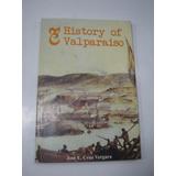 History Of Valparaiso J Cruz Vergara 2005