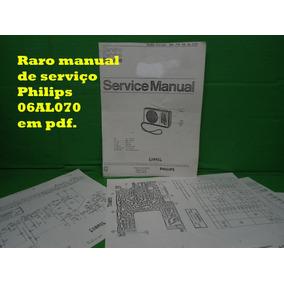 Raro Manual De Serviço Philips 06al070 Al070 Em Pdf