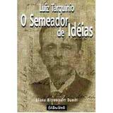 Luiz Tarquinio O Semeador De Ideias
