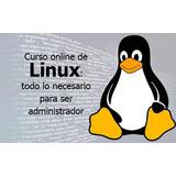 Curso Online De Linux Todo Lo Necesario Para Ser Administrad