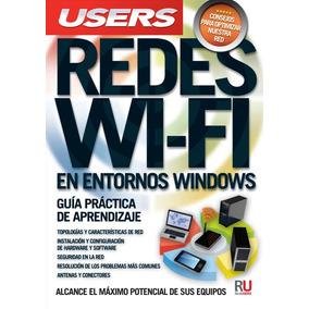 Manual De Redes Wifi En Entornos Windows, Guia Practica