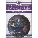 La Geologia En 100 Preguntas - Vicente Del Rosario / Rossis