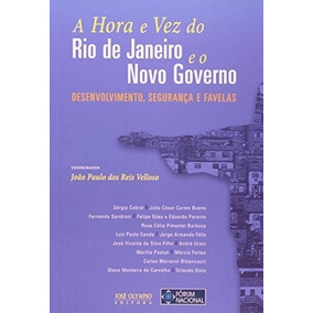 A Hora E Vez Do Rio De Janeiro E O Novo Governo