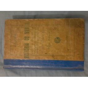 Lições De História Do Brazil Raro Ed. 1905