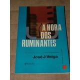 A Hora Dos Ruminantes José J. Veiga