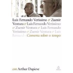 Livro Conversa Sobre O Tempo Zuenir Ventura E Luis Verissimo