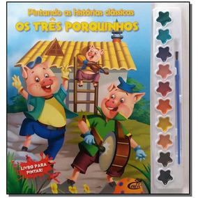 Livro - Pintando As Hist.classicas - Os Tres Porquinhos