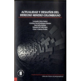 Ktr Nuevo Actualidad Y Desafios Del Derecho Minero Nuevo