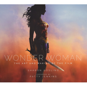 Livro Wonder Woman: The Art And Making Of The Film (inglês)