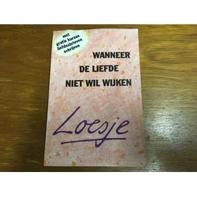 Livro Holandês Wanneer De Liefde Niet Wil Wijken - Loesje