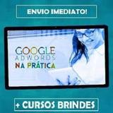 Google Adwords Na Prática + Adwords P/ Afiliados +brindes