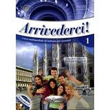 Arrivederci ! 1. Libro + Cd Audio + Dvd. Edilingua