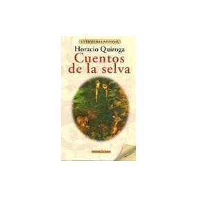 Horacio Quiroga - Cuentos De La Selva