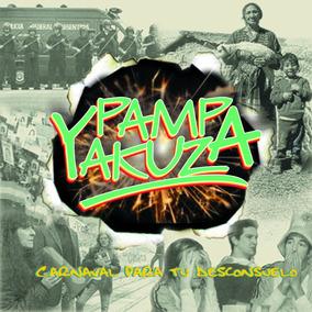 Pampa Yakuza - Carnaval Para Tu Desconsuelo (cd)