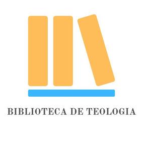 Biblioteca De Teologia (10.000 Arquivos)- Com Teste Gratuito