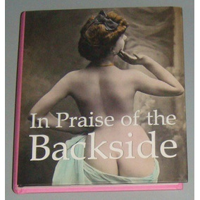 Livro In Praise Of The Backside ( Inglês )