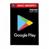 Cartão Google Play Gift R$200 Reais (r$100+r$100) Br Android