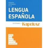 Pequeño Diccionario De La Lengua Española - Kapelusz
