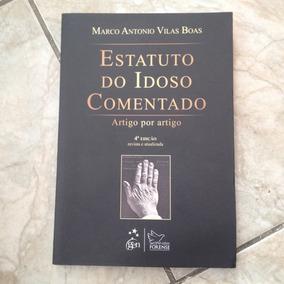 Livro Estatuto Do Idoso Comentado - Marco Antonio Vila Boas c01b622dda20c