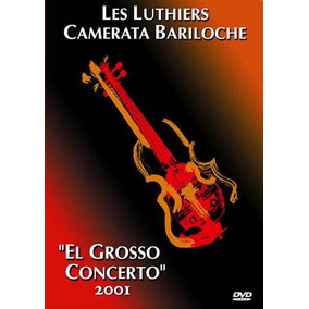 Dvd - Grosso Concerto - 2001 - Les Luthiers / C. Bariloche
