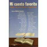 Mi Cuento Favorito Según Los Escritores Argentinos Alfaguara