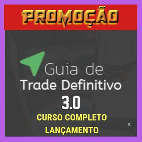 Guia Definitivo Trader 2.0 + 3.0 + Brindes