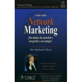 Como Vender Network Marketing Sin Miedo Sin Ansiedad De Oliv