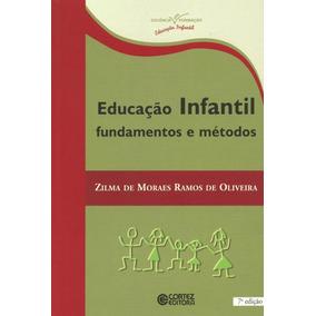 Educação Infantil - Fundamentos E Métodos