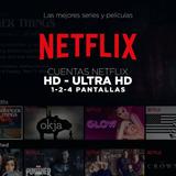 Netflix Cuentes 4 Pantallas + Ultra Hd