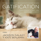 Gatification - Jackson Galaxy - Grijalbo - Libro Gatos Hogar