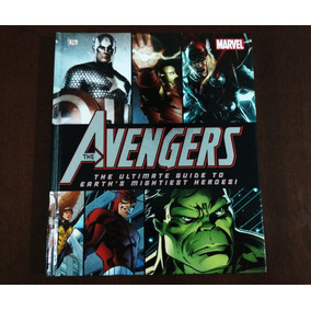 The Avengers - The Ultimate Guide To Earths Mightiest Heroes