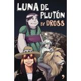 Luna De Plutón / Original Garantizado