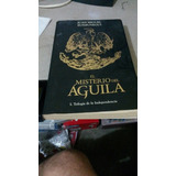 El Misterio Del Aguila
