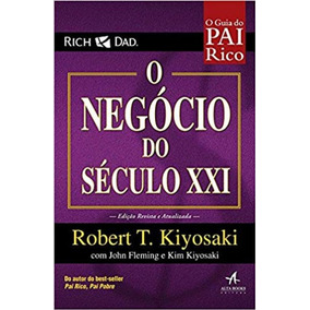 Pai Rico O Negocio Do Seculo Xxi - Alta Books
