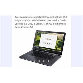 Acer Cromebook Año 2018, 15.6 Poco Uso Como Nueva