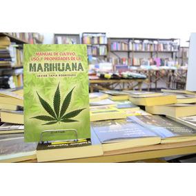 Manual De Cultivo, Uso Y Propiedades De La Marihuana J Tapia