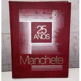 Edição Especial Manchete 25 Anos, 460pgs Em Ótimo Estado
