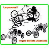 Projetos Bicicleta Quadriciclo 3 Modelos + Brindes