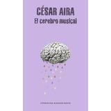 El Cerebro Musical - Cesar Aira