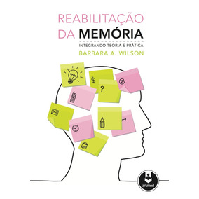 Reabilitação Da Memória - Wilson, Barbara A.