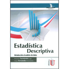 Estadística Descriptiva. Introducción Al Análisis De Datos