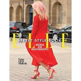 Elle Street Style Book - Moda Em Movimento