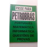 Livro Passe Para Petrobrás Português Matemática Informática