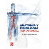 Anatomía Y Fisiología Para Enfermeras De Peate