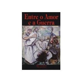 Livro Antigo - Entre O Amor E A Guerra - Zibia Gasparetto