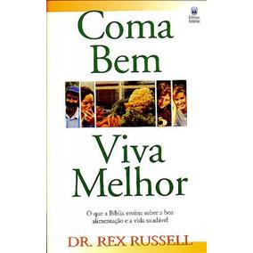 Coma Bem, Viva Melhor - Dr. Rex Russel