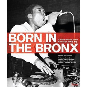 Livro Born In The Bronx - Hip Hop Dj Graffiti Old School Rap