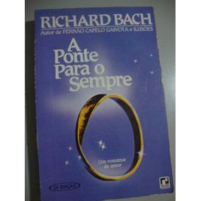 Livro A Ponte Para O Sempre - Um Romance De Amor -1984