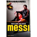 Guillem Balague Messi Editorial Principio Ediciones