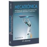 Libro Mecatronica Sistemas De Control Ingenieria Mecanica 6e